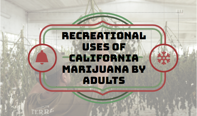 Recreational Uses of California Marijuana by Adults
